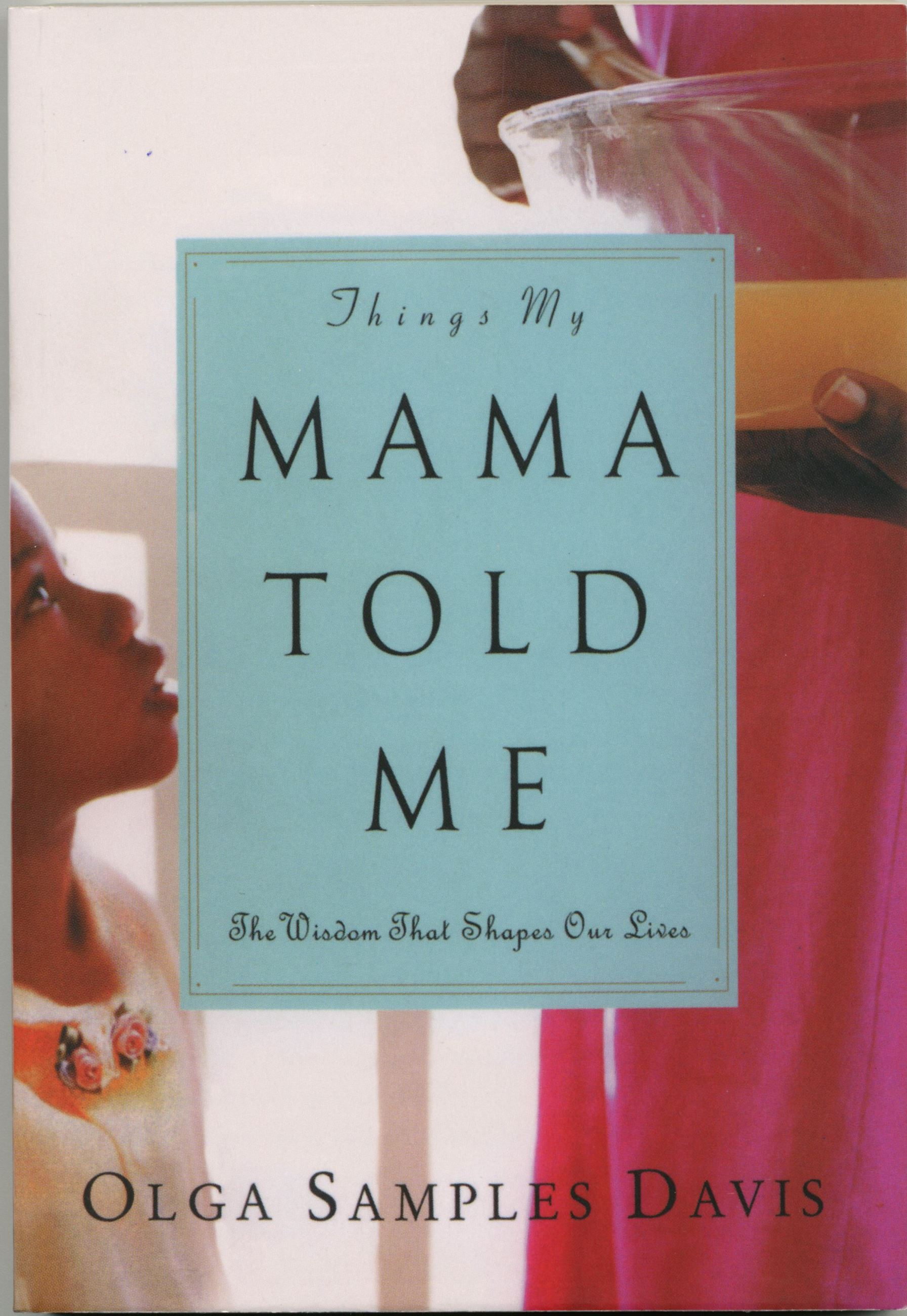 Book Cover for the book Things My Mama Told Me